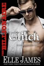 The Billionaire Glitch Date ebook by Elle James