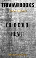 Cold Cold Heart by Tami Hoag (Trivia-On-Books) ebook by Trivion Books
