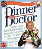 The Dinner Doctor ebook by Anne Byrn
