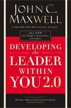 Developing the Leader Within You 2.0 eBook by John C. Maxwell