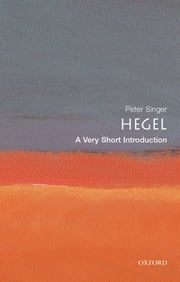Hegel: A Very Short Introduction ebook by Peter Singer