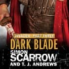 Invader: Dark Blade (3 in the Invader Novella Series) audiobook by Simon Scarrow, T. J. Andrews