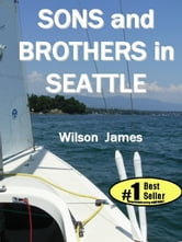 Sons and Brothers in Seattle ebook by Wilson James