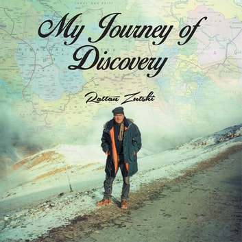 My Journey of Discovery ebook by Rattan Zutshi