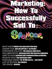 Marketing: Successfully Sell To Spencer Gifts ebook by Zubkovs, Jani