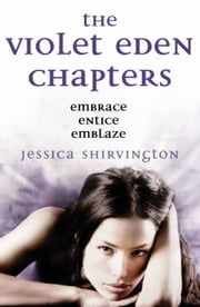 The Violet Eden Chapters ebook by Jessica Shirvington