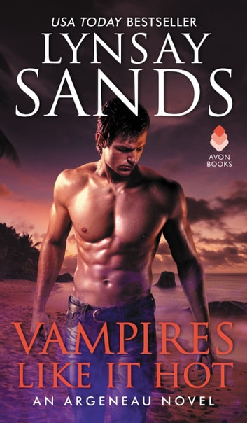 Vampires Like It Hot - An Argeneau Novel ebook by Lynsay Sands