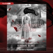 Anna Dressed in Blood audiobook by Kendare Blake