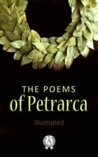 The Poems of Petrarca ebook by Francesco Petrarca
