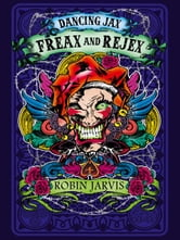 Freax and Rejex (Dancing Jax, Book 2) ebook by Robin Jarvis