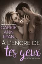 À l'encre de tes yeux eBook by Carrie Ann Ryan