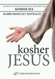 Kosher Jesus ebook by Shmuley Boteach