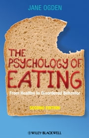 The Psychology of Eating - From Healthy to Disordered Behavior ebook by Jane Ogden