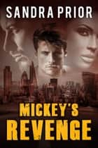 Mickey's Revenge ebook by Sandra Prior
