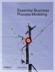 Essential Business Process Modeling ebook by Michael Havey