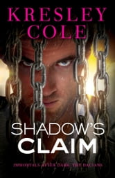 Shadow's Claim - Immortals After Dark: The Dacians ebook by Kresley Cole