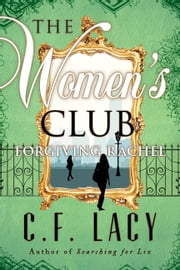 The Women's Club: Forgiving Rachel ebook by C. F. LACY