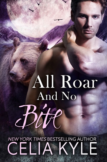 All Roar and No Bite ebook by Celia Kyle