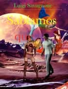 Sabíamos Que ... ebook by Luigi Savagnone