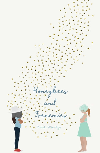 Honeybees and Frenemies ebook by Kristi Wientge