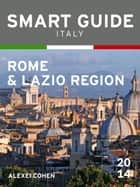 Smart Guide Italy: Rome & Lazio ebook by Alexei Cohen