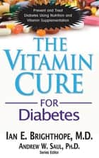 The Vitamin Cure for Diabetes ebook by Ian E. Brighthope