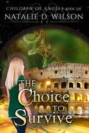 The Choice To Survive ebook by Natalie D Wilson