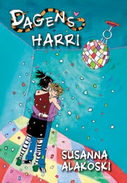 Dagens Harri ebook by Susanna Alakoski