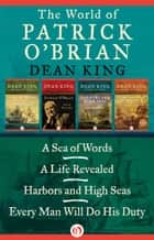 The World of Patrick O'Brian ebook by Dean King