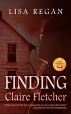 Finding Claire Fletcher eBook por Lisa Regan