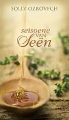 Seisoene van seen ebook by Solly Ozrovech