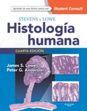 Stevens y Lowe. Histología humana + StudentConsult ebook by James S. Lowe,Peter G. Anderson