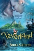 Neverland ebook by Anna Katmore