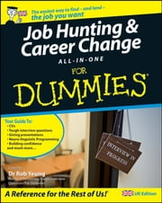 Job Hunting and Career Change All-In-One For Dummies ebook by Rob Yeung