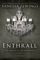 Enthrall (Book One) ebook by Vanessa Fewings