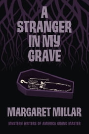 A Stranger in My Grave ebook by Margaret Millar