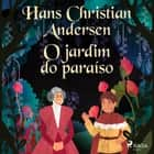 O jardim do paraíso audiobook by