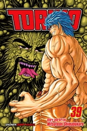 Toriko, Vol. 39 - The Creature Known As Neo!! ebook by Mitsutoshi Shimabukuro