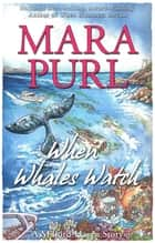 When Whales Watch ebook by Mara Purl