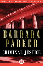 Criminal Justice ebook by Barbara Parker