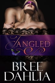 Tangled ebook by Bree Dahlia