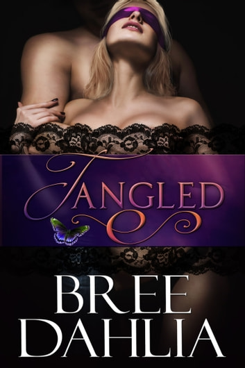 Tangled (Books 1-3) - BDSM Romance ebook by Bree Dahlia