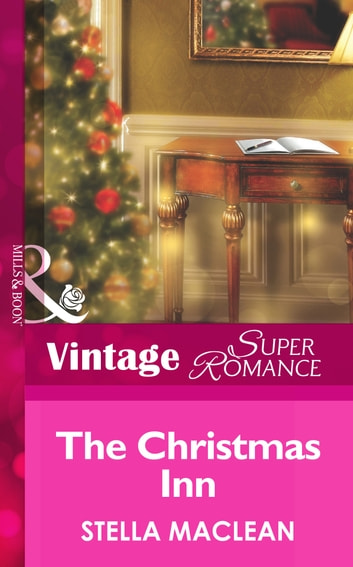The Christmas Inn (Mills & Boon Vintage Superromance) ebook by Stella MacLean