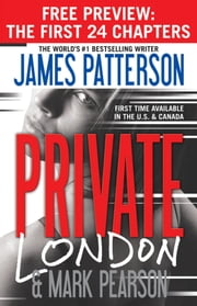 Private London - Free Preview (The First 24 Chapters) ebook by James Patterson,Mark Pearson
