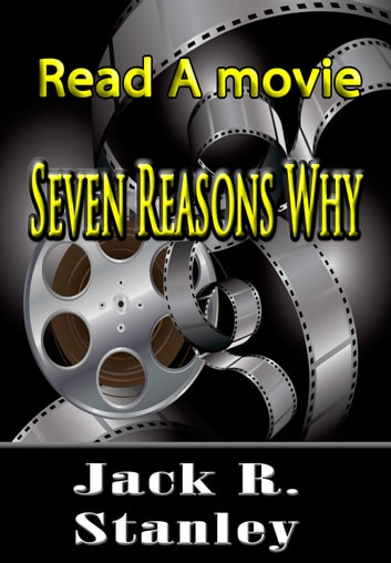Seven Reasons Why ebook by Jack R. Stanley