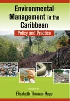 Environmental Management in the Caribbean: Policy and Practice ebook by Elizabeth Thomas-Hope
