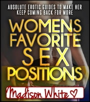 Womens Favorite Sex Positions ebook by Madison White