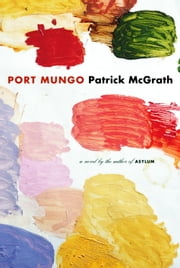 Port Mungo ebook by Patrick McGrath