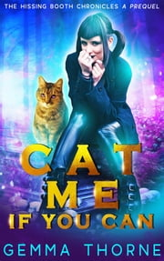 Cat Me If You Can ebook by Gemma Thorne