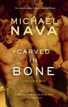 Carved In Bone - The Henry Rios Mysteries, #2 ebook by